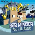 BOB MINTZER All L.A. Band album cover
