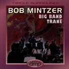 BOB MINTZER Big Band Trane album cover