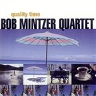 BOB MINTZER Quality Time album cover
