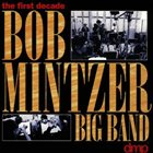 BOB MINTZER The 1st Decade album cover