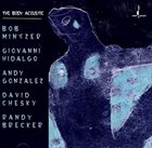 BOB MINTZER The Body Acoustic album cover