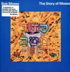 BOB MOSES The Story Of Moses album cover