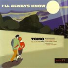 BOB SHEPPARD Tomo : I'll Always Know album cover