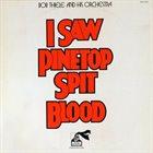 BOB THIELE I Saw Pinetop Spit Blood album cover