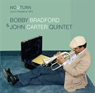 BOBBY BRADFORD Bobby Bradford & John Carter : No u turn (Live in Pasedena 1975) album cover