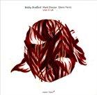 BOBBY BRADFORD Live in LA (with  Mark Dresser, Glenn Ferris) album cover
