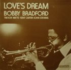 BOBBY BRADFORD Love's Dream album cover