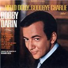 BOBBY DARIN From Hello Dolly to Goodbye Charlie album cover
