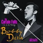BOBBY DARIN The Curtain Falls: Live at the Flamingo album cover