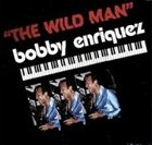 BOBBY ENRIQUEZ The Wild Man album cover