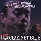 BOBBY GORDON (CLARINET) Clarinet Blue album cover