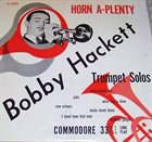 BOBBY HACKETT Horn A-Plenty album cover