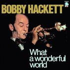 BOBBY HACKETT What a Wonderful World album cover