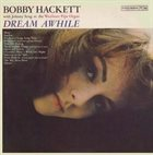 BOBBY HACKETT Dream Awhile album cover