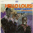 BOBBY HACKETT Hello Louis! : Plays The Music Of Louis Armstrong album cover
