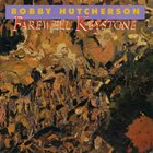 BOBBY HUTCHERSON Farewell Keystone album cover