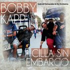 BOBBY KAPP Cilla Sin Embargo album cover