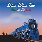 BOBBY KAPP Fine Wine Trio : Mexico Express album cover