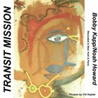 BOBBY KAPP Transit Mission (with Noah Howard) album cover