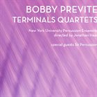 BOBBY PREVITE Terminals Quartets album cover