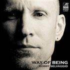 BOBBY SELVAGGIO Way Of Being album cover
