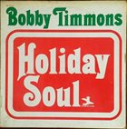 BOBBY TIMMONS Holiday Soul album cover