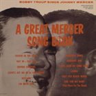 BOBBY TROUP Bobby Troup Sings Johnny Mercer (aka Plays Johnny Mercer) album cover