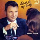 BOBBY TROUP Here's to My Lady album cover