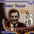 BOBBY TROUP Kicks on 66 album cover