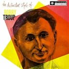BOBBY TROUP The Distinctive Style of Bobby Troup album cover