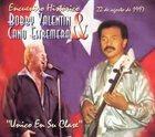 BOBBY VALENTIN Encuentro Histórico: Bobby Valentin & Cano Estremera album cover
