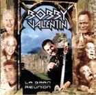 BOBBY VALENTIN La Gran Reunión album cover