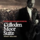 BOBBY WELLINS Scottish National Jazz Orchestra / Bobby Wellins : Culloden Moor Suite album cover