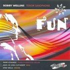 BOBBY WELLINS Fun album cover