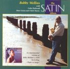 BOBBY WELLINS The Satin Album album cover