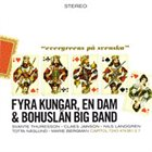 BOHUSLÄN BIG BAND Fyra kungar & en dam album cover