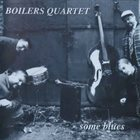 BOILERS QUARTET Some Blues album cover