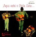 BOLA SETE Aqui Está O Bola Sete album cover