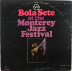 BOLA SETE Bola Sete at the Monterey Jazz Festival album cover