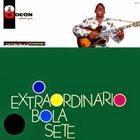 BOLA SETE O Extraordinario Bola Sete album cover