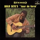 BOLA SETE Tour De Force album cover