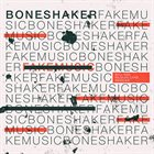 BONESHAKER Fake Music album cover