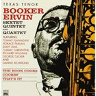 BOOKER ERVIN Sextet, Quintet & Quartet : The Book Cooks/Cookin'/That's It album cover