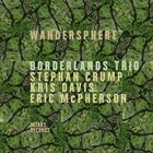 BORDERLANDS TRIO Wandersphere album cover