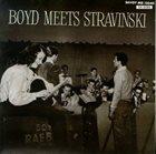 BOYD RAEBURN Boyd Meets Stravinsky album cover