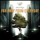BRAD HOYT Far Away From Everyday album cover