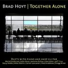 BRAD HOYT Together Alone album cover