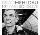 BRAD MEHLDAU 10 Years Solo Live album cover