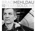 BRAD MEHLDAU 10 Years Solo Live album cover