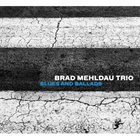 BRAD MEHLDAU Blues And Ballads album cover